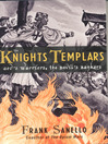 The Knights Templars (eBook): God's Warriors, the Devil's Bankers