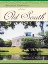 Historical Dictionary of the Old South (eBook)