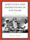 Appetites and Aspirations in Vietnam (eBook): Food and Drink in the Long Nineteenth Century