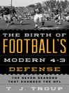The Birth of Football's Modern 4-3 Defense (eBook): The Seven Seasons That Changed the NFL