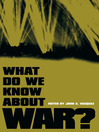 What Do We Know about War? (eBook)