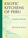 The Exotic Kitchens of Peru (eBook): The Land of the Inca