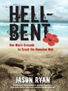 Hell-Bent (eBook): One Man's Crusade to Crush the Hawaiian Mob