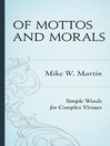 Of Mottos and Morals (eBook): Simple Words for Complex Virtues