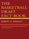 The Basketball Draft Fact Book (eBook): A History of Professional Basketball's College Drafts