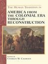 The Human Tradition in America from the Colonial Era through Reconstruction (eBook)
