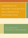 A Handbook of Military Conscription and Composition the World Over (eBook)
