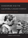 Shakespeare and the Cleopatra/Caesar Intertext (eBook): Sequel, Conflation, Remake