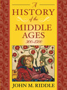 A History of the Middle Ages, 300-1500 (eBook)