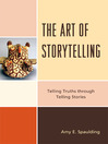 The Art of Storytelling (eBook): Telling Truths Through Telling Stories