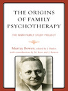 The Origins of Family Psychotherapy (eBook): The NIMH Family Study Project