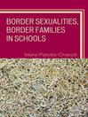 Border Sexualities, Border Families in Schools (eBook)