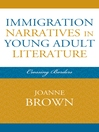 Immigration Narratives in Young Adult Literature (eBook): Crossing Borders