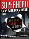 Superhero Synergies (eBook): Comic Book Characters Go Digital