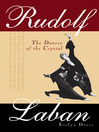 Rudolf Laban (eBook): The Dancer of the Crystal