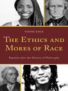 The Ethics and Mores of Race (eBook): Equality after the History of Philosophy