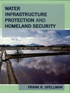 Water Infrastructure Protection and Homeland Security (eBook)