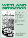 Wetland Mitigation (eBook): Mitigation Banking and Other Strategies for Development and Compliance