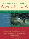 Gardens Across America, East of the Mississippi (eBook): The American Horticulatural Society's Guide to American Public Gardens and Arboreta
