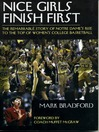 Nice Girls Finish First (eBook): The Remarkable Story of Notre Dame's Rise to the Top of Women's College Basketball