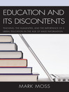 Education and Its Discontents (eBook): Teaching, the Humanities, and the Importance of a Liberal Education in the Age of Mass Information