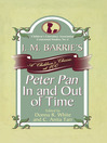 J. M. Barrie's Peter Pan In and Out of Time (eBook): A Children's Classic at 100