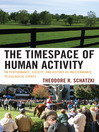 The Timespace of Human Activity (eBook): On Performance, Society, and History as Indeterminate Teleological Events