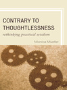 Contrary to Thoughtlessness (eBook): Rethinking Practical Wisdom