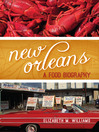 New Orleans (eBook): A Food Biography