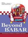 Beyond Babar (eBook): The European Tradition in Children's Literature