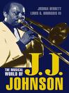 The Musical World of J. J. Johnson (eBook)