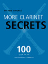 More Clarinet Secrets (eBook): 100 Quick Tips for the Advanced Clarinetist