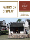 Faiths on Display (eBook): Religion, Tourism, and the Chinese State
