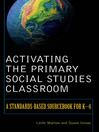 Activating the Primary Social Studies Classroom (eBook): A Standards-Based Sourcebook for K-4
