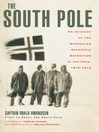 The South Pole (eBook): An Account of the Norwegian Antarctic Expedition in the Fram, 1910-1912