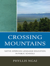 Crossing Mountains (eBook): Native American Language Education in Public Schools