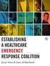 Establishing a Healthcare Emergency Response Coalition (eBook)