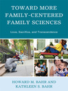 Toward More Family-Centered Family Sciences (eBook): Love, Sacrifice, and Transcendence