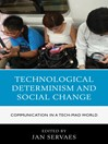 Technological Determinism and Social Change (eBook): Communication in a Tech-Mad World