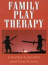Family Play Therapy (eBook)