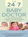24/7 Baby Doctor (eBook): A Harvard Pediatrician Answers All Your Questions from Birth to One Year