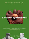 The End of Baseball (eBook): A Novel