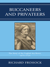 Buccaneers and Privateers (eBook): The Story of the English Sea Rover, 1675–1725
