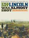 The Day Lincoln Was Almost Shot (eBook): The Fort Stevens Story