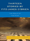 Thirteen Stories by Fitz-James O'Brien (eBook): The Realm of the Mind