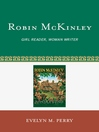 Robin McKinley (eBook): Girl Reader, Woman Writer
