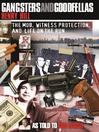Gangsters and Goodfellas (eBook): The Mob, Witness Protection, and Life on the Run