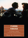 Filming Forster (eBook): The Challenges of Adapting E.M. Forster's Novels for the Screen