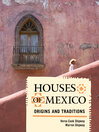 Houses of Mexico (eBook): Origins and Traditions