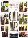 Strange but True Facts About the Civil War (eBook)